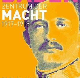 """Ausstellung """"Baden Zentrum der Macht 1917-1918"""" im Kaiserhaus Baden"""