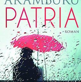 PATRIA – Der neue Roman von Fernando Aramburu – von der Kritik gefeiert und mehrfach ausgezeichnet