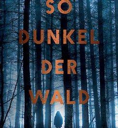 """""""So dunkel der Wald"""" ab 15. März 2018 im Buchhandel"""