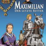 Neuerscheinung: Maximilien, der letzte Ritter