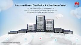 Huawei launcht neue Campus-Switches und Lösungen der CloudEngine S-Serie