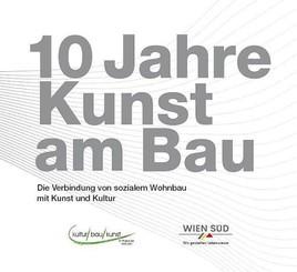 """10 Jahre Kunst am Bau – Ein Konzept der """"Wien-Süd"""" feiert Jubiläum"""
